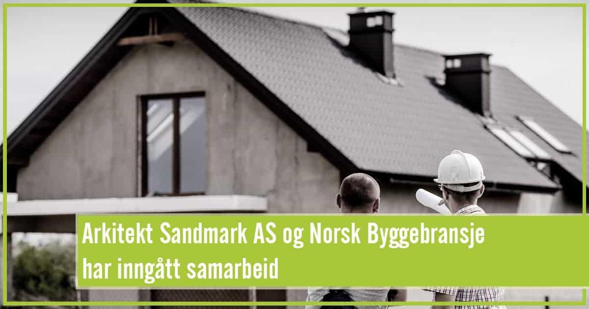 norsk byggebransje og arkitekt sandmark samarbeider